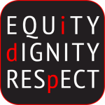 Equity, Dignity, Respect